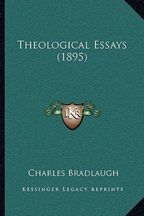 Theological Essays (1895) by Charles Bradlaugh (9781166186807) - PaperBack - Modern & Contemporary Fiction Literature