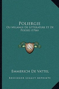 Poliergie by Emmerich De Vattel (9781166186982) - PaperBack - Modern & Contemporary Fiction Literature