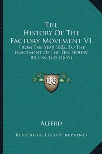 The History of the Factory Movement V1 by Alferd (9781166190538) - PaperBack - Modern & Contemporary Fiction Literature