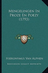Mengelingen in Proze En Poezy (1793) by Hieronymus Van Alphen (9781166191894) - PaperBack - Modern & Contemporary Fiction Literature
