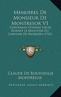 Memoires de Monsieur de Montresor V1 by Claude De Bourdeille Montresor (9781166195588) - PaperBack - Modern & Contemporary Fiction Literature