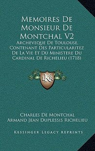 Memoires de Monsieur de Montchal V2 by Charles De Montchal, Armand-Emmanuel Du Plessis Richelieu (9781166195762) - PaperBack - Modern & Contemporary Fiction Literature