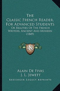 The Classic French Reader, for Advanced Students by Alain Auguste Victor De Fivas (9781166195847) - PaperBack - Modern & Contemporary Fiction Literature
