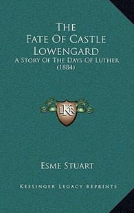 The Fate of Castle Lowengard by Esme Stuart (9781166196035) - PaperBack - Modern & Contemporary Fiction Literature
