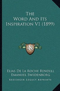 The Word and Its Inspiration V1 (1899) by Elias De La Roche Rendell (9781166196066) - PaperBack - Modern & Contemporary Fiction Literature