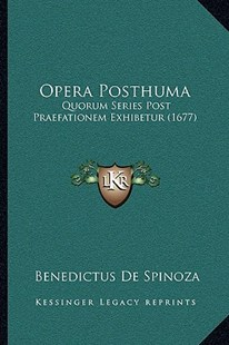 Opera Posthuma by Benedictus De Spinoza (9781166196110) - PaperBack - Modern & Contemporary Fiction Literature