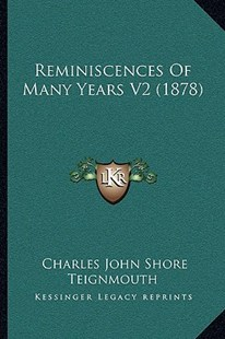 Reminiscences of Many Years V2 (1878) by Charles John Shore Teignmouth (9781166196400) - PaperBack - Modern & Contemporary Fiction Literature