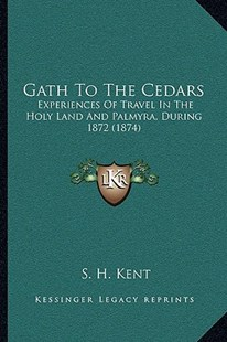 Gath to the Cedars by S H Kent (9781166197506) - PaperBack - Modern & Contemporary Fiction Literature
