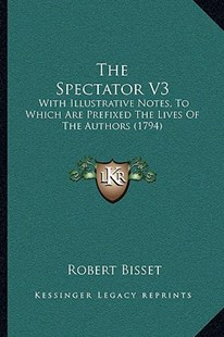 The Spectator V3 by Robert Bisset (9781166197636) - PaperBack - Modern & Contemporary Fiction Literature