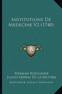 Institutions de Medecine V2 (1740) by Herman Boerhaave (9781166197711) - PaperBack - Modern & Contemporary Fiction Literature