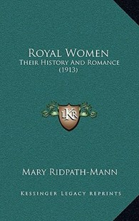 Royal Women by Mary Ridpath-Mann (9781166239503) - HardCover - Modern & Contemporary Fiction Literature