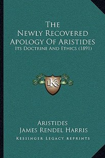 The Newly Recovered Apology of Aristides by Aristides, Helen Balkwill Harris, J Rendel Harris (9781166289546) - PaperBack - Modern & Contemporary Fiction Literature