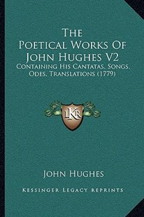 The Poetical Works of John Hughes V2 by John Hughes Mbbs, Frca, Ffpmrca (9781166297947) - PaperBack - Modern & Contemporary Fiction Literature