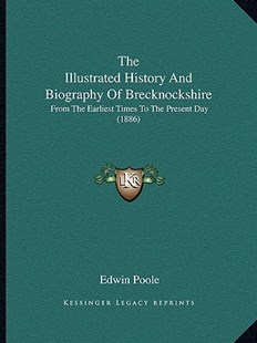 The Illustrated History and Biography of Brecknockshire by Edwin Poole (9781166335649) - PaperBack - Modern & Contemporary Fiction Literature