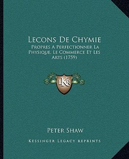 Lecons de Chymie by Peter Shaw (9781166337032) - PaperBack - Modern & Contemporary Fiction Literature
