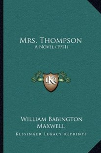 Mrs. Thompson by William Babington Maxwell (9781166614140) - PaperBack - Modern & Contemporary Fiction Literature