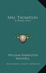 Mrs. Thompson by William Babington Maxwell (9781166665999) - HardCover - Modern & Contemporary Fiction Literature