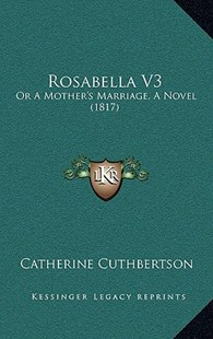 Rosabella V3 by Catherine Cuthbertson (9781167119835) - HardCover - Modern & Contemporary Fiction Literature