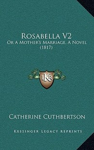 Rosabella V2 by Catherine Cuthbertson (9781167120398) - HardCover - Modern & Contemporary Fiction Literature