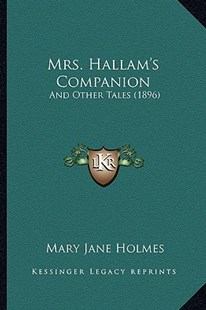 Mrs. Hallam's Companion by Mary Jane Holmes (9781167133930) - HardCover - Modern & Contemporary Fiction Literature