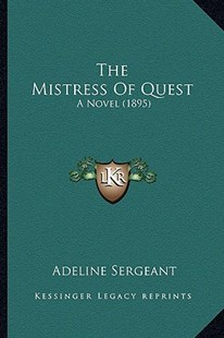 The Mistress of Quest by Adeline Sergeant (9781167225918) - PaperBack - Modern & Contemporary Fiction Literature