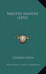 Meister Manole (1892) by Carmen Sylva (9781167748875) - HardCover - Modern & Contemporary Fiction Literature