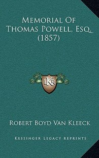 Memorial of Thomas Powell, Esq. (1857) by Robert Boyd Van Kleeck (9781167748905) - HardCover - Modern & Contemporary Fiction Literature