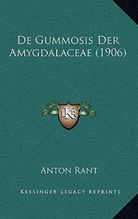 de Gummosis Der Amygdalaceae (1906) by Anton Rant (9781167750137) - HardCover - Modern & Contemporary Fiction Literature