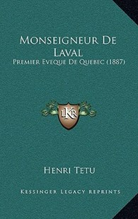 Monseigneur de Laval by Henri Tetu (9781167750991) - HardCover - Modern & Contemporary Fiction Literature