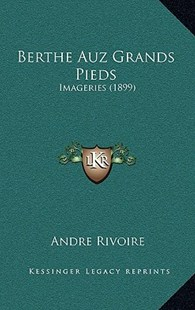 Berthe Auz Grands Pieds by Andre Rivoire (9781167762512) - HardCover - Modern & Contemporary Fiction Literature