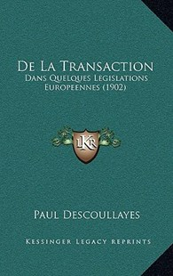 de La Transaction by Paul Descoullayes (9781167762871) - HardCover - Modern & Contemporary Fiction Literature
