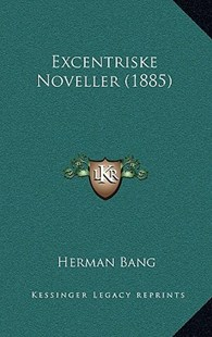 Excentriske Noveller (1885) by Herman Bang (9781167768491) - HardCover - Modern & Contemporary Fiction Literature