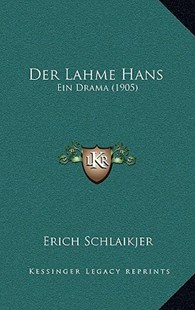 Der Lahme Hans by Erich Schlaikjer (9781167775451) - HardCover - Modern & Contemporary Fiction Literature