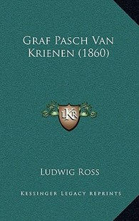 Graf Pasch Van Krienen (1860) by Ludwig Ross (9781167777486) - HardCover - Modern & Contemporary Fiction Literature