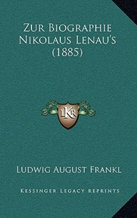 Zur Biographie Nikolaus Lenau's (1885) by Ludwig August Frankl (9781167778315) - HardCover - Modern & Contemporary Fiction Literature