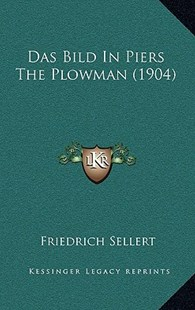 Das Bild in Piers the Plowman (1904) by Friedrich Sellert (9781167780363) - HardCover - Modern & Contemporary Fiction Literature