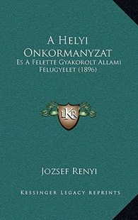 A Helyi Onkormanyzat by Jozsef Renyi (9781167781681) - HardCover - Modern & Contemporary Fiction Literature