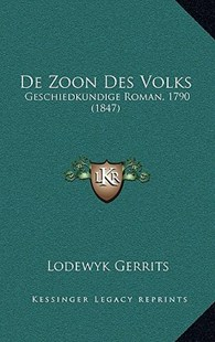de Zoon Des Volks by Lodewyk Gerrits (9781167784224) - HardCover - Modern & Contemporary Fiction Literature
