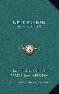 Neue Bahnen by Jacob Ahrenberg, Maria Lammfromm (9781167785238) - HardCover - Modern & Contemporary Fiction Literature