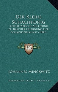 Der Kleine Schachkonig by Johannes Minckwitz (9781167786686) - HardCover - Modern & Contemporary Fiction Literature