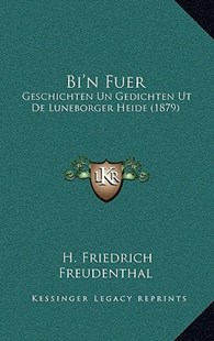 Bi'n Fuer by H Friedrich Freudenthal (9781167788888) - HardCover - Modern & Contemporary Fiction Literature