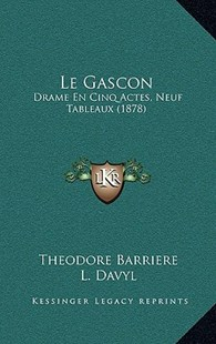 Le Gascon by Theodore Barriere, L Davyl (9781167789854) - HardCover - Modern & Contemporary Fiction Literature