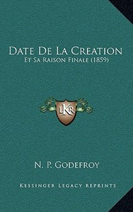 Date de la Creation by N P Godefroy (9781167795251) - HardCover - Modern & Contemporary Fiction Literature