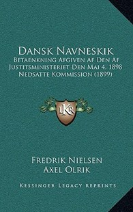 Dansk Navneskik by Fredrik Nielsen, Axel Olrik, Johannes C H R Steenstrup (9781167796579) - HardCover - Modern & Contemporary Fiction Literature