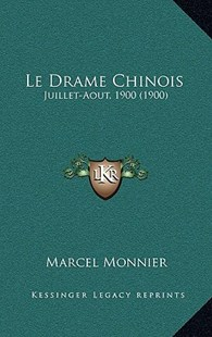 Le Drame Chinois by Marcel Monnier (9781167800573) - HardCover - Modern & Contemporary Fiction Literature
