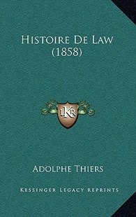 Histoire de Law (1858) by Adolphe Thiers (9781167802904) - HardCover - Modern & Contemporary Fiction Literature