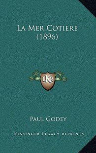 La Mer Cotiere (1896) by Paul Godey (9781167813979) - HardCover - Modern & Contemporary Fiction Literature