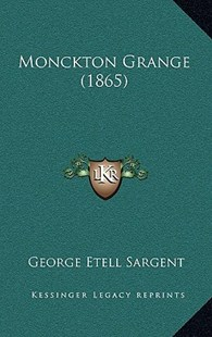 Monckton Grange (1865) by George Etell Sargent (9781167821127) - HardCover - Modern & Contemporary Fiction Literature