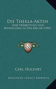 Die Thekla-Akten by Carl Holzhey (9781168047267) - PaperBack - Modern & Contemporary Fiction Literature