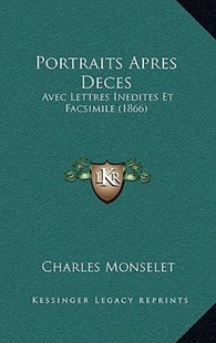 Portraits Apres Deces by Charles Monselet (9781168222077) - HardCover - Modern & Contemporary Fiction Literature
